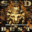 SID 10th Anniversary BEST [ シド...