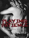 Playing Patience [ Tabatha Vargo ]