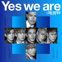 Yes we are (CD+DVD+スマプラ) 三代目J Soul Brothers from EXILE TRIBE