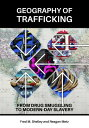 Geography of Trafficking: From Drug Smuggling to Modern-Day ...