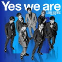 Yes we are (CD+スマプラ)...