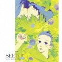 SEE YOU(期間生産限定アニメ盤 CD+DVD) [ 松下優也 ]