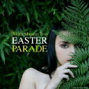 EASTER PARADE [ Akira Matsuo Trio ]