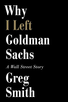 WHY I LEFT GOLDMAN SACHS(B)
