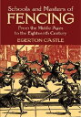 Rakuten - Schools and Masters of Fencing: From the Middle Ages to the Eighteenth Century SCHOOLS & MASTERS OF FENCING (Dover Military History, Weapons, Armor) [ Egerton Castle ]