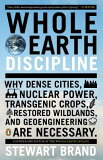 【】Whole Earth Discipline∶ Why Dense Cities, Nuclear Power, Transgenic Crops, Restored Wildlands, and[【】Whole Earth Discipline: Why Dense Cities, Nuclear Power, Transgenic Crops, Restored Wild]