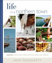 Life in a Northern Town: Cooking, Eating, and Other Adventures Along L...