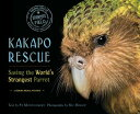 Kakapo Rescue: Saving the World's Strangest Parrot KAKAPO RESCUE (Scientists in the Field (Paperback))