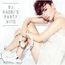DJ KAORI'S PARTY HITS [ (V.A.) ]
