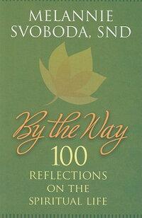BytheWay:100ReflectionsontheSpiritualLife