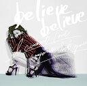 believe believe/あなた以外誰も愛せない [ JUJU ]