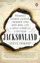 Jacksonland: President Andrew Jackson, Cherokee Chief John Ross, and a...
