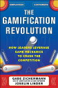 The Gamification Revolution: How Leaders Leverage Game Mechanics to Crush the Competition GAMIFICATION REVOLUTION [ Gabe Zichermann ] align=