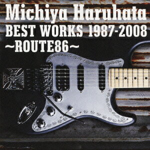 BEST WORKS 1987-2008 〜ROUTE86〜 [ 春畑道哉 ]