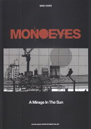 MONOEYES��A��Mirage��In��The��Sun