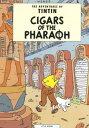 Cigars of the Pharoah CIGARS OF THE PHAROAH (His the Adventures of Tintin) [ Herge ]