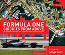 Formula One Circuits from Above: 28 Legendary Tracks in High-Definition Satellit...