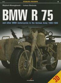 BMWR75:AndOtherBMWMotorcyclesintheGermanArmyin19301945[?UkaszG?adysiak]