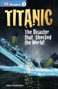 DK Readers L3: Titanic: The Disaster That Shocked the World DK READERS L3 TITANIC (DK Readers Level 3) Mark Dubowski