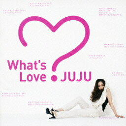 What's Love? [ <strong>JUJU</strong> ]