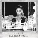 デンジャラス・ウーマン〜デラックス・エディション (初回限定盤 CD+DVD) [ アリアナ・グランデ ]