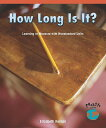How Long Is It?: Learning to Measure with Nonstandard Units HOW LONG IS IT (Math for the Real World: Early Emergent) [ Elizabeth Kernan ] align=