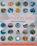 The Meditation Bible∶ The Definitive Guide to Meditations for Every Purpose[西洋书][The Meditation Bible: The Definitive Guide to Meditations for Every Purpose [ Madonna Gauding ]]