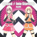 Reload&Into Starlight IA 5th&ONE 2nd Anniversary-SPECIAL AR LIVE SHOWCASE-