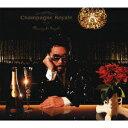 Champagne Royale [ 鈴木雅之 ]