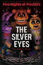 The Silver Eyes (Five Nights at Freddy's Graphic Novel #1) SILVER EYES (FIVE NIGHTS AT FR (Five Nights at Freddy's) [ Scott ..