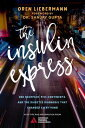 The Insulin Express: One Backpack, Five Continents, and the Diabetes D...