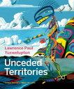 西洋書籍 - Lawrence Paul Yuxweluptun: Unceded Territories [ Karen Duffek ]