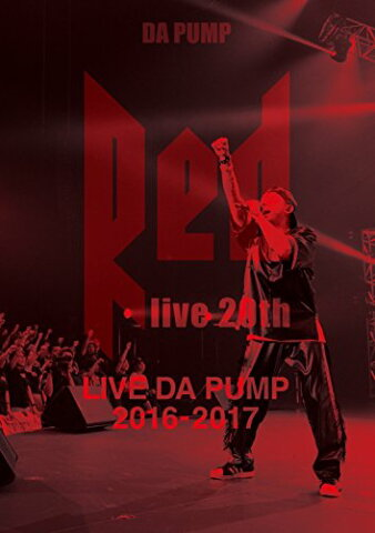 """LIVE DA PUMP 2016-2017 """"RED 〜 live 20th 〜"""" [ DA PUMP ]"""