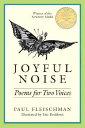 Joyful Noise: Poems for Two Voices JOYFUL NOISE (Charlotte Zolotow Book)