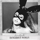 【輸入盤】DANGEROUS WOMAN (US VERSION) [ Ariana Grande ]