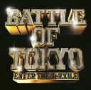 BATTLE OF TOKYO ~ENTER THE Jr.EXILE~ (CD+DVD) [ GENERATIONS,THE RAMPAGE,FANTASTICS,BALLISTIK BOYZ from EXILE TRIBE ]