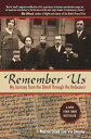 Remember Us: My Journey from the Shtetl Through the Holocaust REMEMBER US [ Martin Small ]
