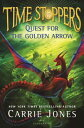Quest for the Golden Arrow QUEST FOR THE GOLDEN ARROW (Time Stoppers) [ Carrie Jones ]