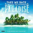 2017 Take Me Back to Paradise Wall Calendar [ Orange Circle Studio ]