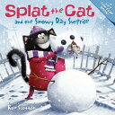 Splat the Cat and the Snowy Day Surprise [ Rob Scotton ]