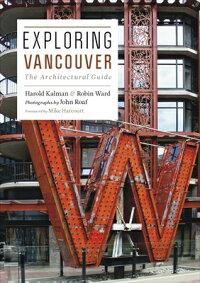ExploringVancouver:TheArchitecturalGuide