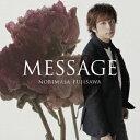 MESSAGE (初回限定盤A CD+DVD) [ 藤澤ノリマサ ]