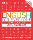 English for Everyone: Level 1: Beginner, Practice Book ENGLISH FOR EVERYONE LEVEL 1 (English for Everyone) DK