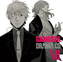 DRAMA CD GANGSTA. 7 [ (ドラマCD) ]