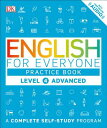 English for Everyone: Level 4: Advanced, Practice Book ENGLISH FOR EVERYONE LEVEL 4 (English for Everyone) DK
