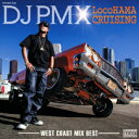 mixed by DJ PMX LocoHAMA CRUISING-WEST COAST MIX BEST- [ DJ PMX ]