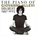 THE PIANO OF GIOVANNI ALLEVI His Best 1997-2015 [ ジョヴァンニ・アレヴィ ]