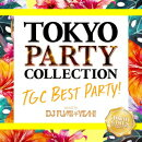 TOKYO PARTY COLLECTION - NO.1 TGC FESTIVAL! - mixed by DJ FUMI��YEAH!