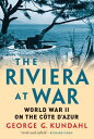 書, 雜誌, 漫畫 - The Riviera at War: World War II on the Cote D'Azur RIVIERA AT WAR [ George G. Kundahl ]