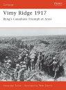 Vimy Ridge 1917: Byng's Canadians Triumph at Arras CAMPAIGN #151 VIMY RIDGE 1917 (Campaign) [ Alexander Turner ]